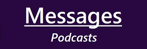 Messages - Podcasts
